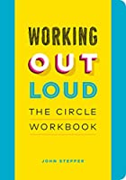 Working Out Loud: The Circle Workbook