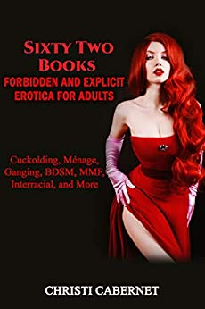 Forbidden and Explicit Erotica for Adults: Sixty Two Books: Cuckolding, Ménage, Ganging, BDSM, MMF, Interracial, and More (Explicit Rough Short Stories: ... Interracial, MMF, and More Book 3) Review
