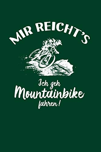 Mountainbiker: Ich geh Mountainbike fahren!: Notizbuch / Notizheft für Mountainbike Mountainbikefahrer-in Downhill MTB A5 (6x9in) dotted Punktraster