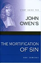 The Mortification of Sin (Study Guide) (Works of John Owen) Paperback August 1, 2008