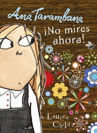 Ana Tarambana, No mires ahora! / Clarice Bean, Don't Look Now! by Lauren Child (2011-06-30)