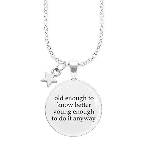 Spruchketten BY LIEBLICHKEITEN Nickelfreie Kette mit Sterlingsilber-Legierung 80 cm mit Anhänger Spruch in 2,5cm Großer Glaslinse und Charm Stern: Old Enough to Know Better …