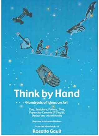 [(Think by Hand: Hundreds of Ideas on Art)] [ By (author) Rosette Gault ] [April, 2004]
