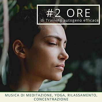 #2 ORE di Training autogeno efficace: musica di meditazione, yoga, rilassamento, concentrazione