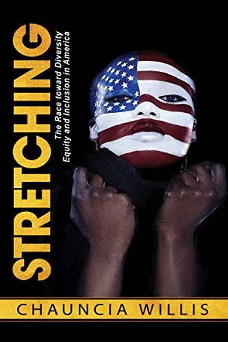 Stretching: The Race towards Diversity, Equity, and Inclusion in America (English Edition)