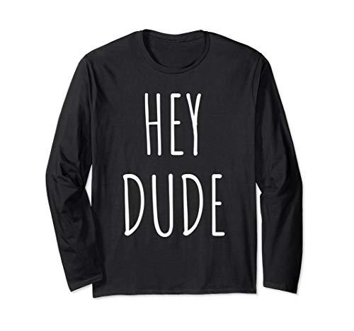 Hey Dude Song für Damen Herren Lustiges Hemd Geschenk Langarmshirt