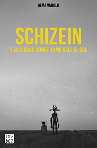 Schizein y la ciudad donde ya no sale el sol (Crossbooks)