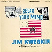 Relax Your Mind by Jim Kweskin (2013-04-03)
