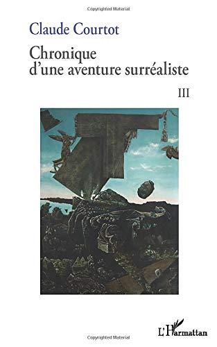 Chronique d'une aventure surréaliste III
