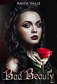 Bad Beauty  Dark Fairy Tale Queen Series Book 4