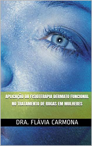 Aplicação da Fisioterapia Dermato Funcional no Tratamento de rugas em Mulheres (1)