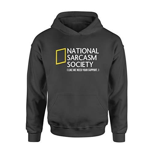 National SAR.casm Soc.iety Like We Need Your Support Camiseta - Sudadera con capucha estándar con estampado frontal para hombres y mujeres.
