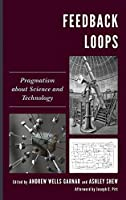 Feedback Loops: Pragmatism About Science and Technology (Postphenomenology and the Philosophy of Technology)