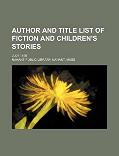Author and Title List of Fiction and Children's Stories; July 1895