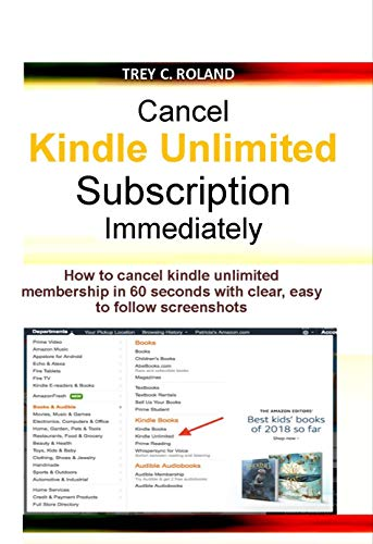 Cancel kindle Unlimited Subscription Immediately: How to cancel kindle unlimited membership in 60 seconds with clear, easy to follow screenshots (Quick Help) (English Edition)