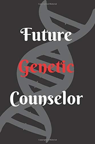 Future Genetic Counselor: Notebook (  Journal , Diary ) for Genetic Counselor    6