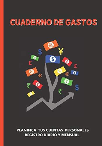 CUADERNO DE GASTOS: LIBRETA DE REGISTRO DIARIO, MENSUAL Y ANUAL | LLEVA UNA CONTABILIDAD PERSONAL DE TUS FINANZAS | PLANIFICA Y ORGANIZA TU ECONOMÍA: COMPRAS, VENTAS, PRESUPUESTOS, FACTURAS...