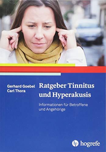 Ratgeber Tinnitus und Hyperakusis: Informationen für Betroffene und Angehörige (Ratgeber zur Reihe »Fortschritte der Psychotherapie«)