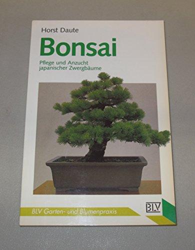 Bonsai. Pflege und Anzucht japanischer Zwergbäume.