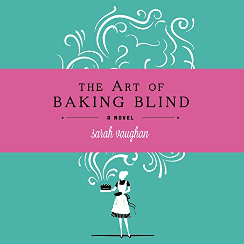 The Art of Baking Blind audiobook cover art