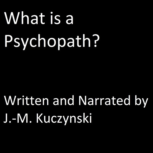 What Is a Psychopath? audiobook cover art