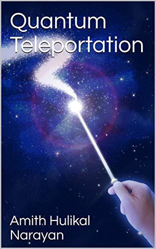 Quantum Teleportation (English Edition)
