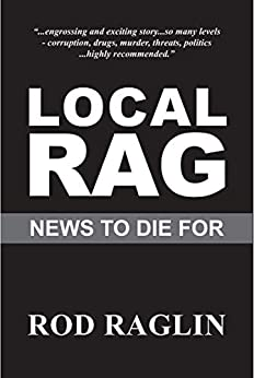 Local Rag: News to Die For by [Rod Raglin]