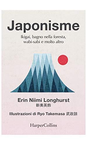 Japonisme: Ikigai, bagno nella foresta, wabi-sabi e molto altro