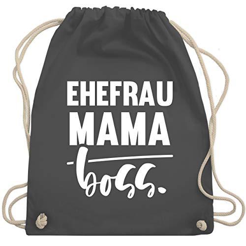 Shirtracer Muttertagsgeschenk - Ehefrau - Mama - BOSS - Unisize - Dunkelgrau - Ehefrau - Mama - Boss - WM110 - Turnbeutel und Stoffbeutel aus Baumwolle