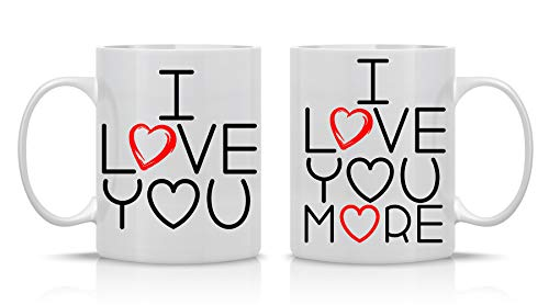 I Love You, I Love You More - 11oz Ceramic Coffee Mug Couples Sets - Funny Husband And Wife Anniversary Cups - Couple Gifts For Him And Her - Wedding Engagement Presents - By CBT Mugs