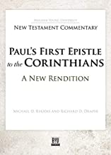 Paul's First Epistle to the Corinthians: A New Rendition (Brigham Young University New Testament Commentary)