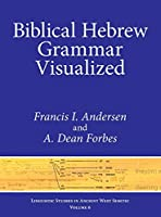 Biblical Hebrew Grammar Visualized (Linguistic Studies in Ancient West Semitic)