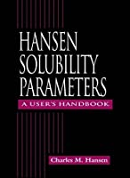 Hansen Solubility Parameters: A User's Handbook