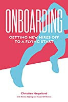 Onboarding: Getting New Hires Off to a Flying Start