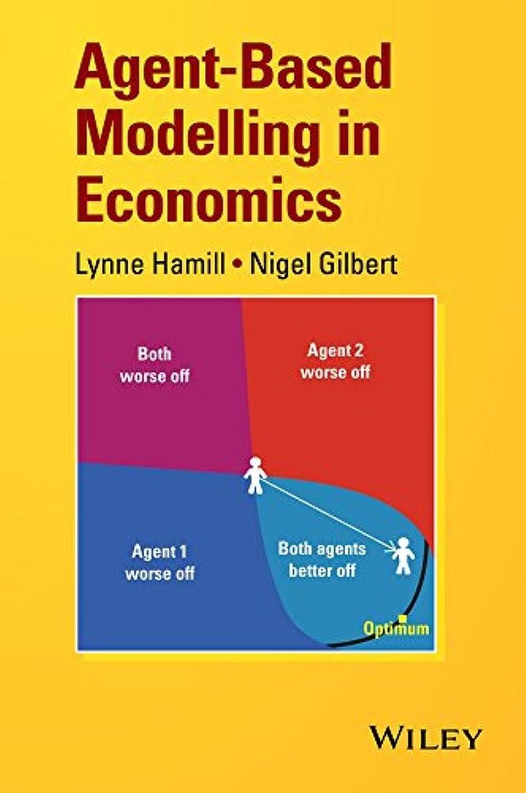 エイズループバーストAgent-Based Modelling in Economics (English Edition)