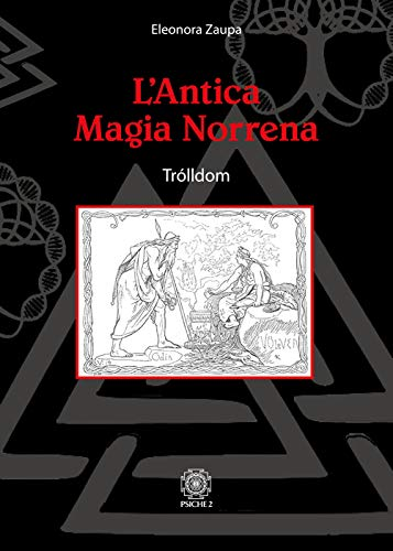 L'antica magia norrena. Trólldom