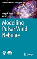 Modelling Pulsar Wind Nebulae (Astrophysics and Space Science Library (446))