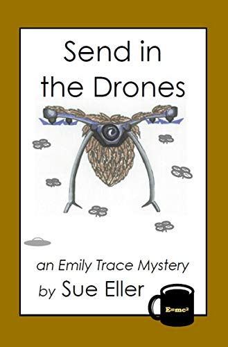 Send in the Drones: an Emily Trace mystery (Emily Trace Mysteries Book 3) (English Edition)