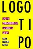 Las 10 características esenciales de un logotipo