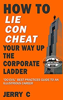 Book cover image for How to lie con cheat your way up the corporate ladder