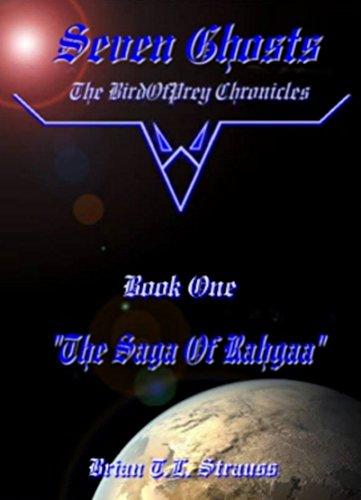 Seven Ghosts - The BirdOfPrey Chronicles: Book 1 - The Saga Of Rahgaa