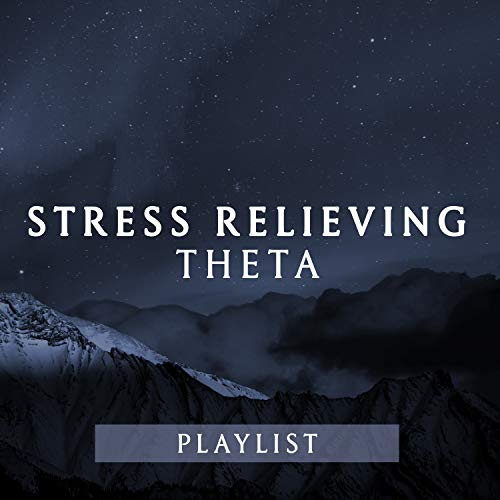 Stress Relieving Theta Playlist
