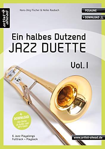 Ein halbes Dutzend Jazz-Duette - Vol. 1 - Posaune: 6 Jazz-Playalongs (inkl. Download). Spielbuch. Musiknoten.
