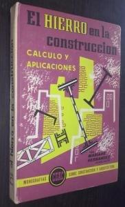 El hierro en la construcción. Monografías CEAC de construcción