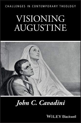 Cavadini, J: Visioning Augustine (Challenges in Contemporary Theology)
