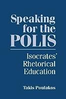 Speaking for the Polis: Isocrates' Rhetorical Education (Studies in Rhetoric/Communication)