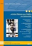 »Unter Palmen aus Stahl« im Unterricht: Lehrerhandreichung zum Jugendroman von Dominik Bloh (Klassenstufe 9-10, mit Kopiervorlagen)