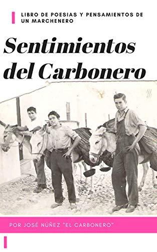 SENTIMIENTOS DEL CARBONERO de [Pepe Núñez Ayora, Miguel Núñez, Pepe Núñez, Daniel Núñez, Jordi Nuñez, Reme Lopez]