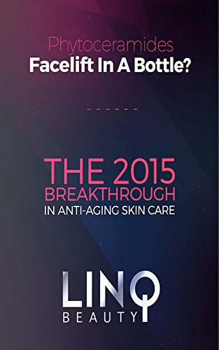 Phytoceramides - Facelift In A Bottle?: The 2015 Breakthrough In Anti-Aging Skin Care