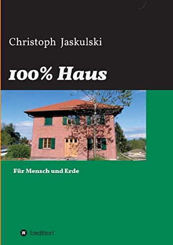100% Haus: Für Mensch und Erde